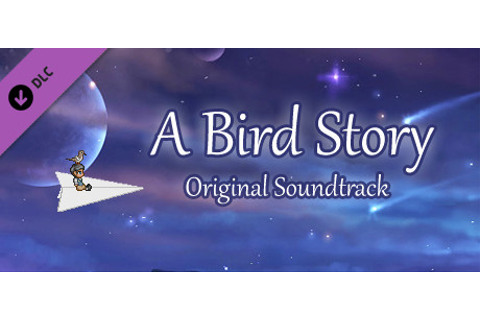 A Bird Story - Original Soundtrack on Steam