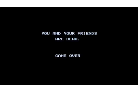 YOU AND YOUR FRIENDS ARE DEAD. GAME OVER. [HD] - YouTube