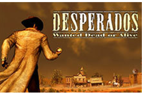 Desperados: Wanted Dead or Alive | macgamestore.com