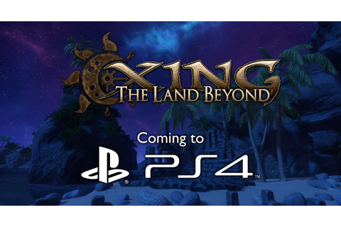 Virtual Reality Game XING: The Land Beyond Coming to PS4 ...