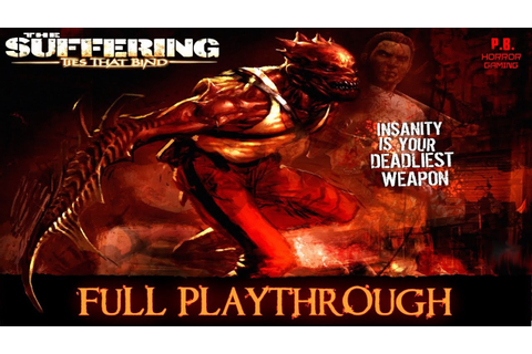 The Suffering 2 : Ties That Bind | Full Longplay ...