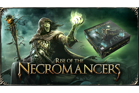 Rise of the Necromancers by Sore Loser Games — Kickstarter