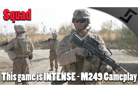 This game is INTENSE - SQUAD - M249 Squad Gameplay - YouTube