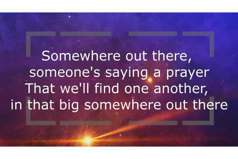 Somewhere Out There Lyrics - An American Tail (Linda ...