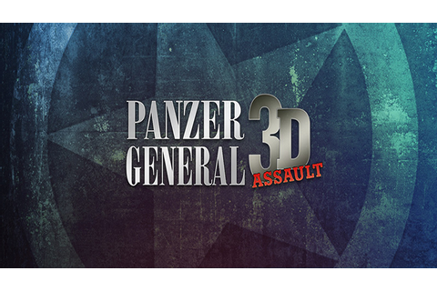 Panzer General 3D Assault - Download - Free GoG PC Games