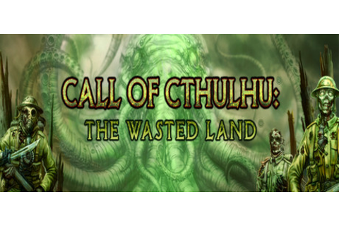 Call of Cthulhu: The Wasted Land on Steam