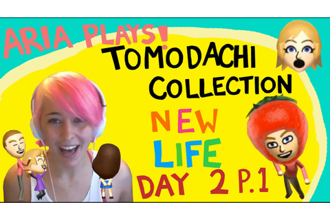 Aria Plays! Tomodachi Collection: New Life; Day 2 PART 1 ...