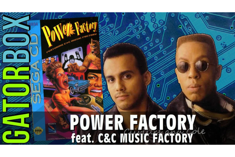 Power Factory feat. C&C Music Factory (Sega CD) | Gatorbox ...