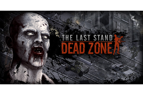 Play The Last Stand - Dead Zone - Play on Armor Games