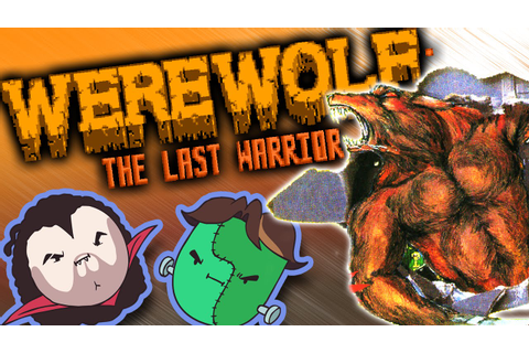 Werewolf: The Last Warrior - Game Grumps - YouTube