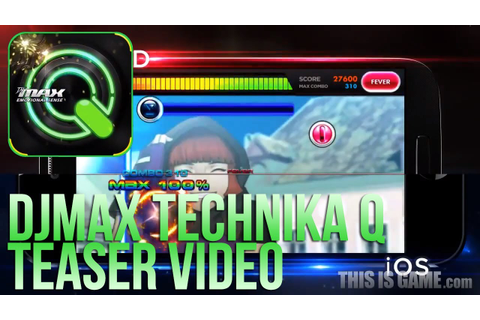 DJMAX TECHNIKA Q for Android and iOS Teaser Movie - YouTube