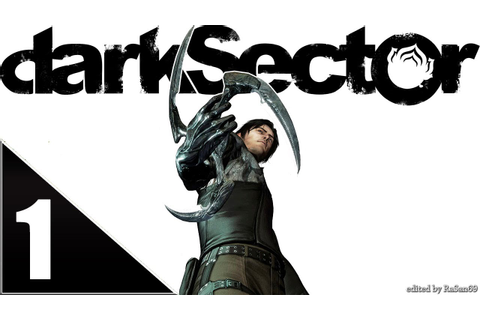 Dark Sector (PC) walkthrough part 1 - YouTube