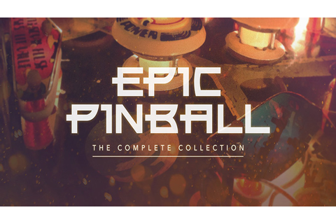 Epic Pinball: The Complete Collection - Download - Free ...