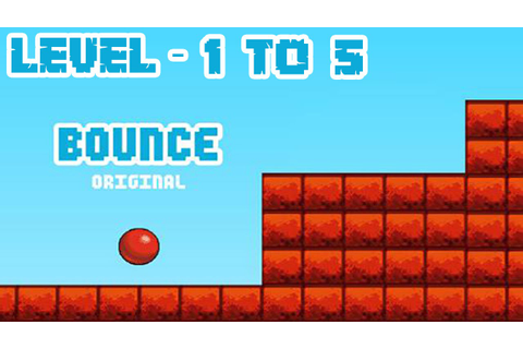 Bounce Original - Level 1 to 5 (Completing) iOS / Android ...