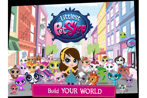 Littlest Pet Shop Your World - Android Apps on Google Play