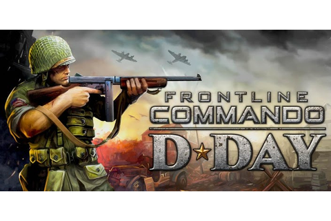 Android Games - FRONTLINE COMMANDO - D-DAY MOD APK (ARMv6 ...