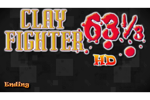 ClayFighter 63⅓: Ending HD - YouTube