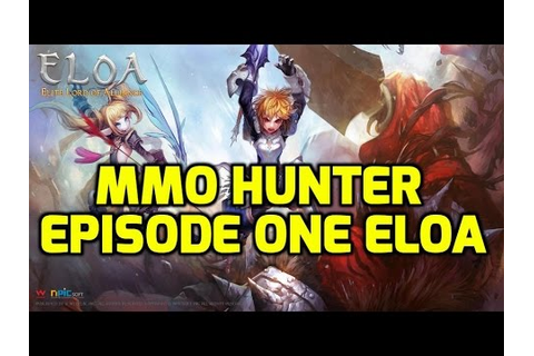 MMO Hunter Episode One|Eloa Game play|(Review) - YouTube