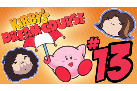 Kirby's Dream Course: Let It Roll - PART 13 - Game Grumps ...