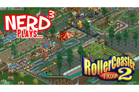 Nerd³ Plays... RollerCoaster Tycoon 2 - YouTube
