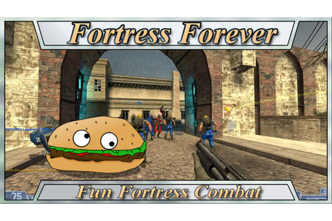 Lets Try Games - FORTRESS FOREVER - Fun Fortress Combat ...