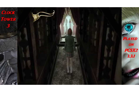 Clock Tower 3 NTSC-US Played on the PC using PCSX2 1.3.1 ...