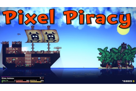 "Let's Play Pixel Piracy - ""First Look"" Gameplay! - YouTube"
