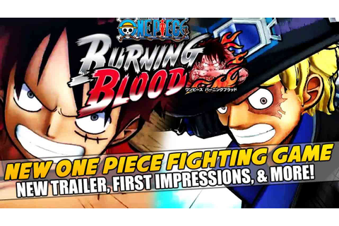One Piece: Burning Blood - Gameplay Trailer! New One Piece ...