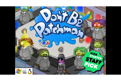 Don't Be Patchman by Naturally Intelligent —Kickstarter