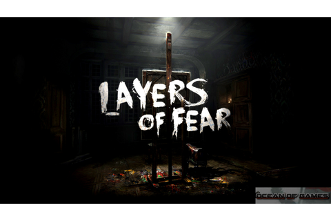 Layers of Fear Free Download - Ocean Of Games
