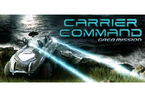 Carrier Command: Gaea Mission on Steam