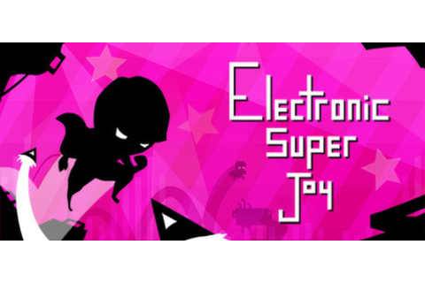 Electronic Super Joy on Steam