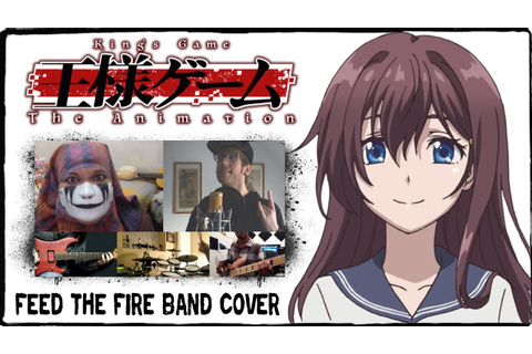 【Ousama Game OP】 FEED THE FIRE【コラボしました】 Band Cover - YouTube