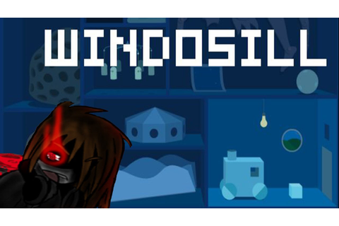 Let's Insanely Play Windosill - YouTube