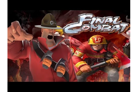 "Soldier plays Final Combat (The ""Ripoff"" of Team Fortress ..."