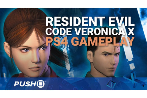 Resident Evil Code Veronica X PS4 Gameplay Footage: How ...