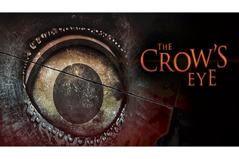 New Games: THE CROW'S EYE (PC) | The Entertainment Factor