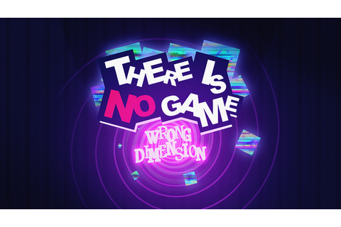 Track There is no game : Wrong Dimension's Kickstarter ...