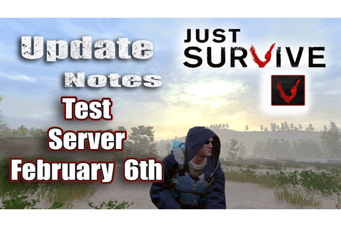 Just Survive Game Play | Test Server Update February 6th ...