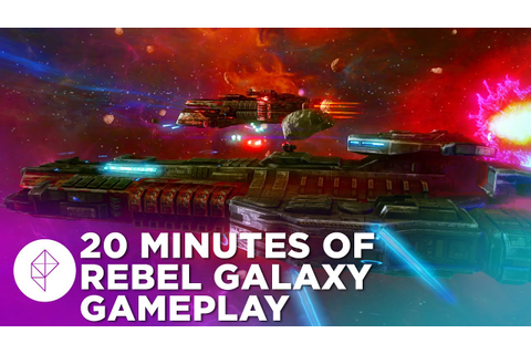 20 Minutes Of Rebel Galaxy Gameplay - YouTube