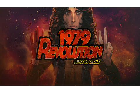 1979 Revolution: Black Friday - Download - Free GoG PC Games
