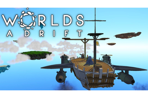Worlds Adrift - Airships and Grappling Hooks! - Let's Play ...