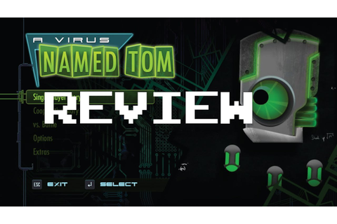 A Virus Named TOM - Review - YouTube