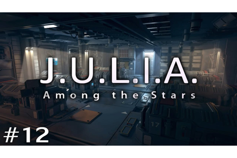 J.U.L.I.A.: Among the Stars (Ep. 12 - The Rest of the ...