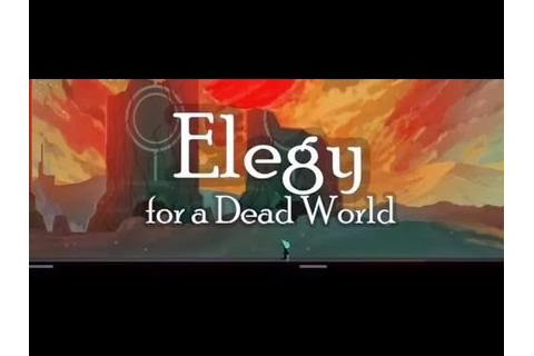 Elegy For A Dead World Planet 1 Walkthrough - YouTube