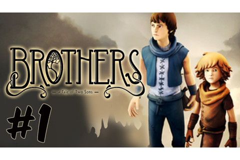 LETS GO ON A JOURNEY BROS! - Brothers: A Tale Of Two Sons: Gameplay ...