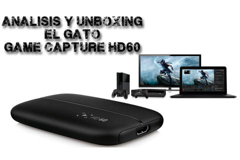 "Unboxing y Analisis - Capturadora El Gato "" Game capture ..."
