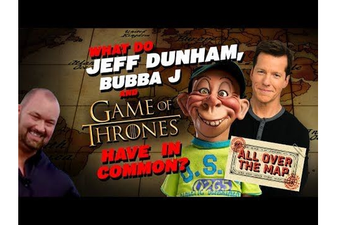 What Do Jeff Dunham, Bubba J and Game of Thrones Have in ...