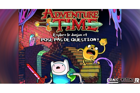 Adventure Time: Explore le donjon et pose pas de question ...