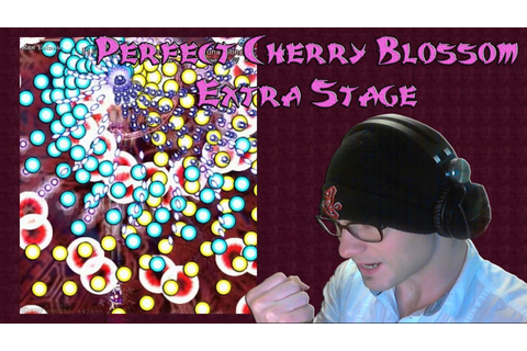 Touhou Perfect Cherry Blossom Extra Stage - HARDEST GAMES ...